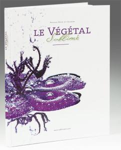 """Livre """"Le Végétal Sublimé"""""""